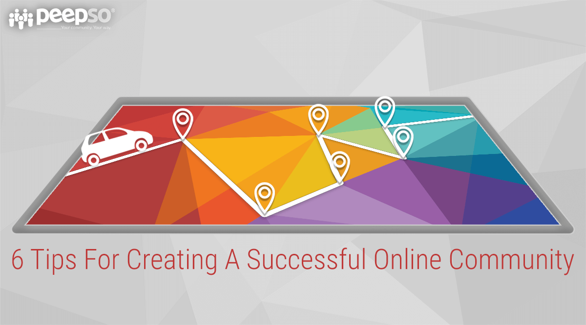 6 tips for creating a successful community